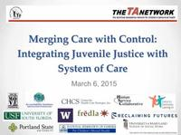 Integrating Juvenile Justice with System of Care: Merging Care with Control